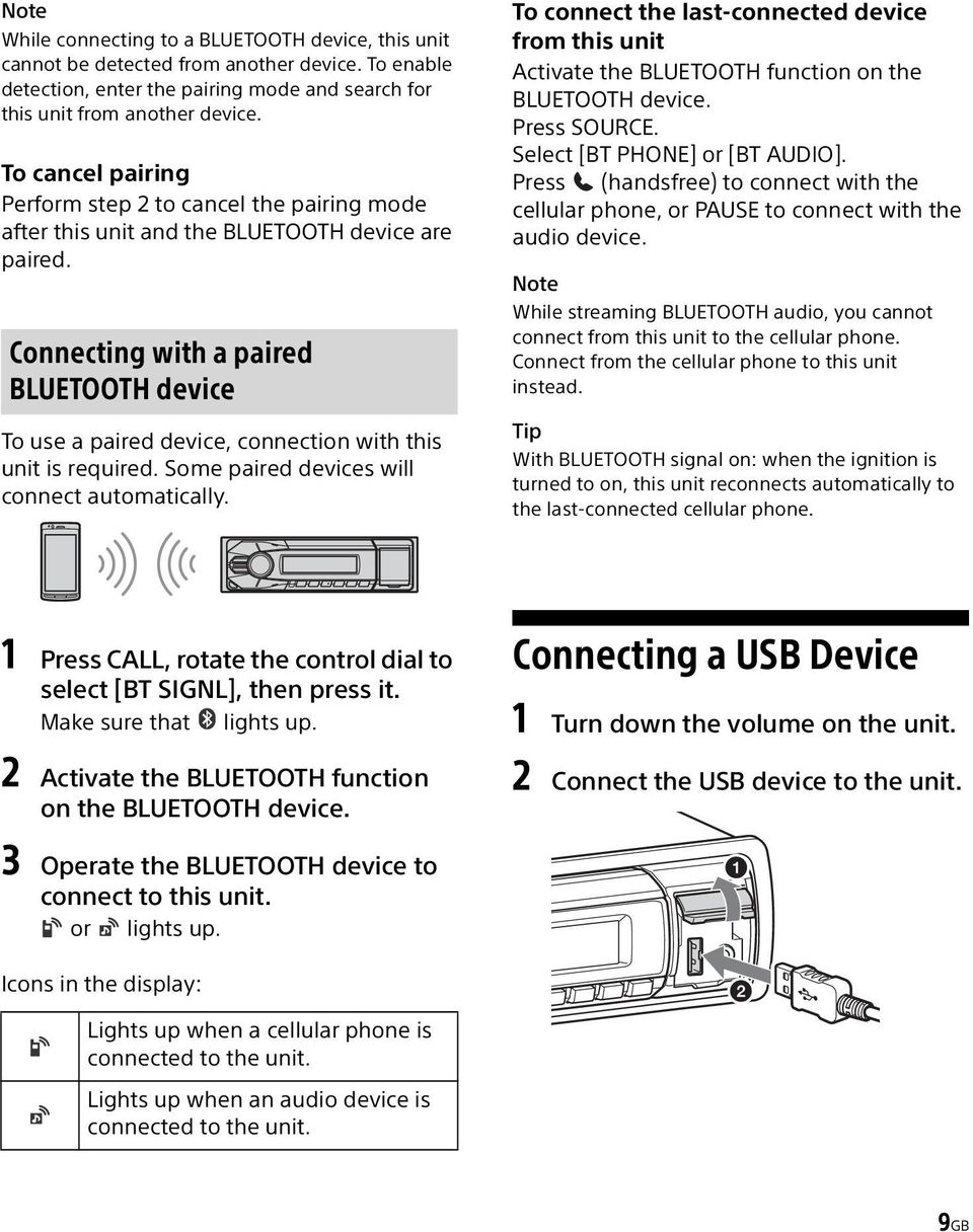 Connecting with a paired BLUETOOTH device To use a paired device, connection with this unit is required. Some paired devices will connect automatically.