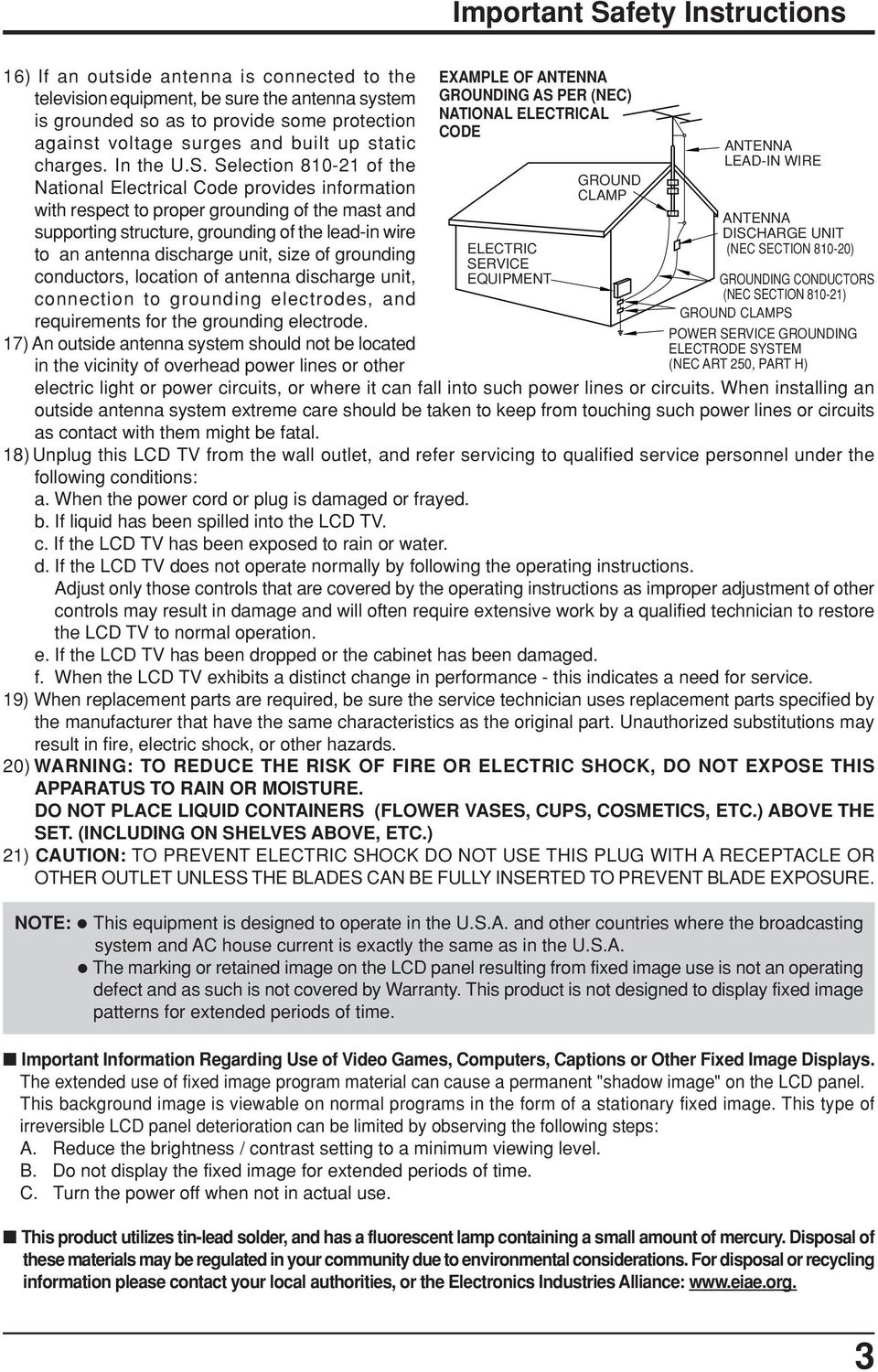 Selection 81-21 of the National Electrical Code provides information with respect to proper grounding of the mast and supporting structure, grounding of the lead-in wire to an antenna discharge unit,