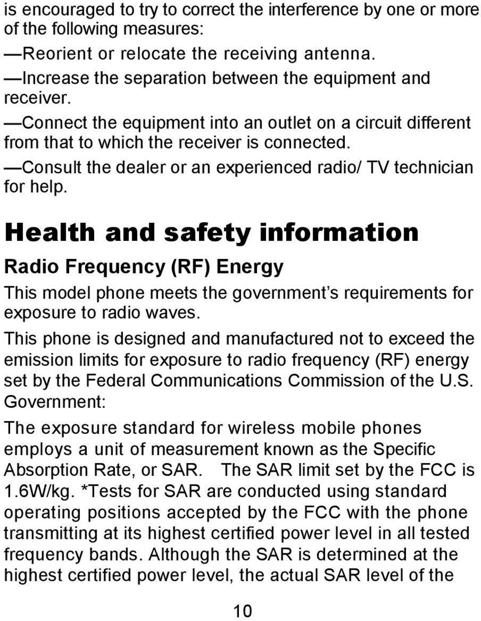 Health and safety information Radio Frequency (RF) Energy This model phone meets the government s requirements for exposure to radio waves.