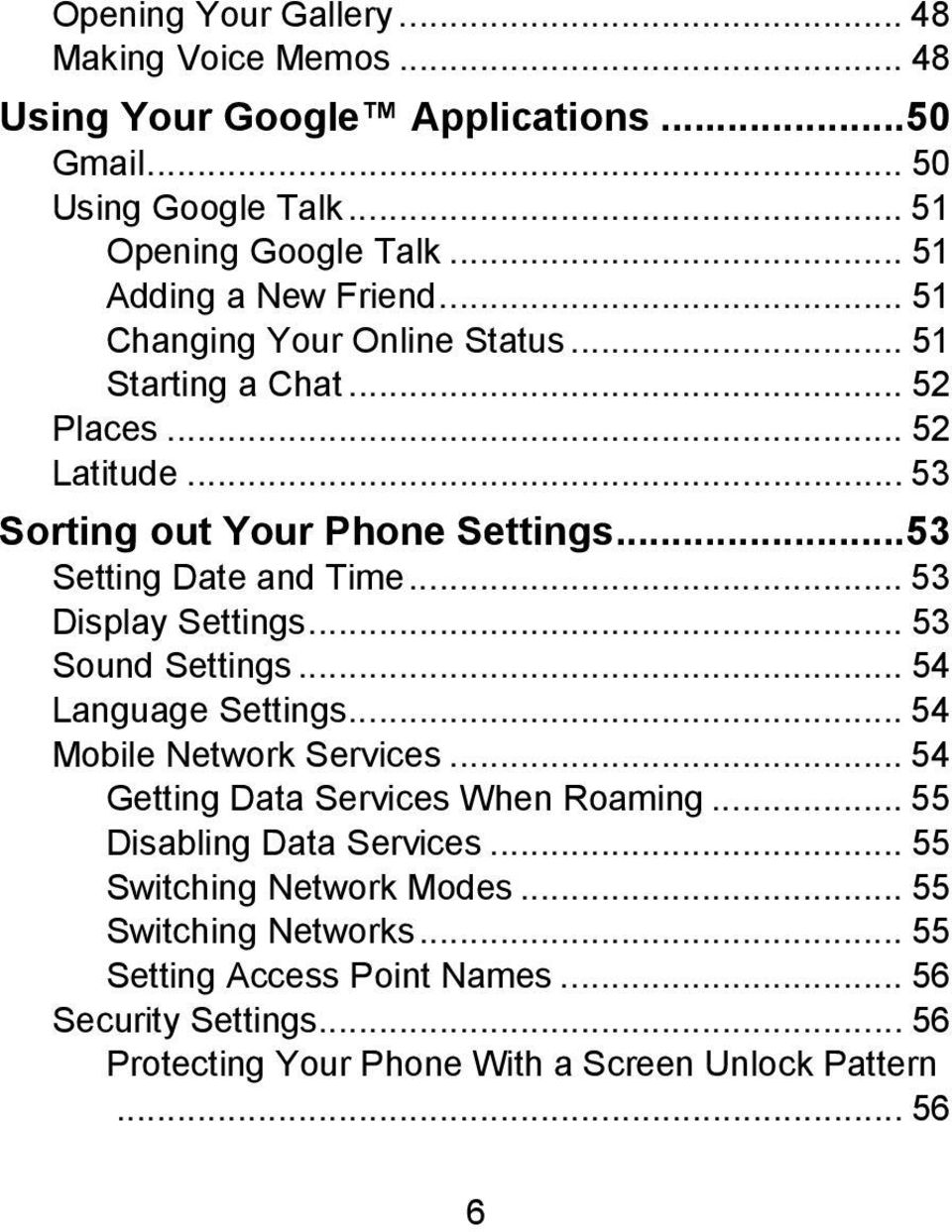 .. 53 Setting Date and Time... 53 Display Settings... 53 Sound Settings... 54 Language Settings... 54 Mobile Network Services... 54 Getting Data Services When Roaming.