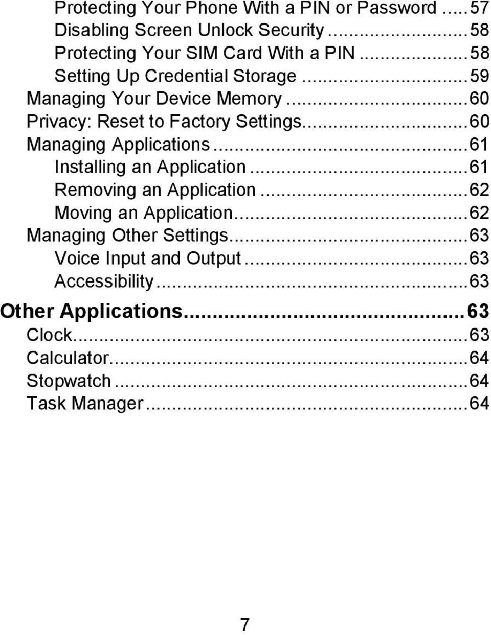.. 60 Managing Applications... 61 Installing an Application... 61 Removing an Application... 62 Moving an Application.