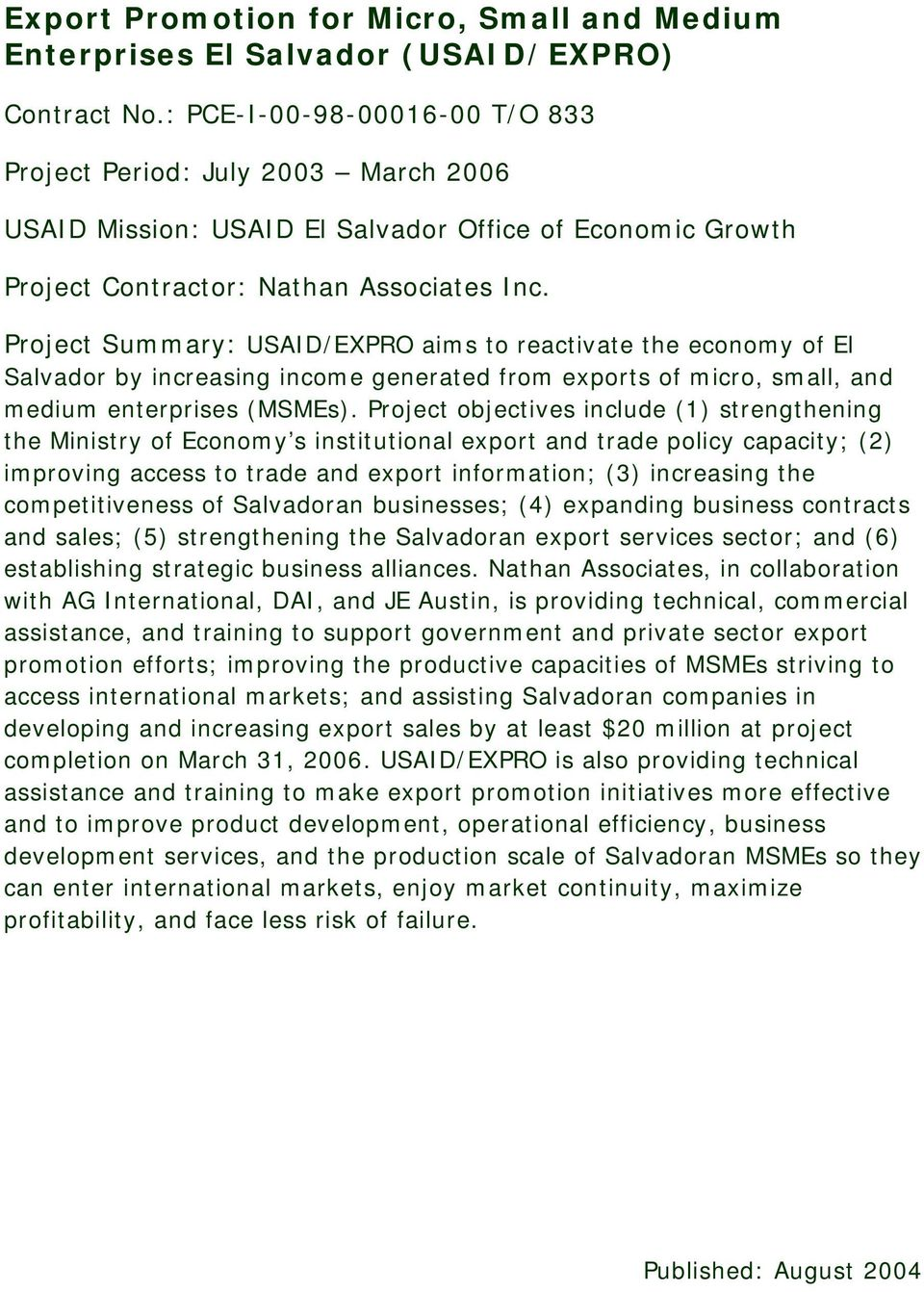 Project Summary: USAID/EXPRO aims to reactivate the economy of El Salvador by increasing income generated from exports of micro, small, and medium enterprises (MSMEs).