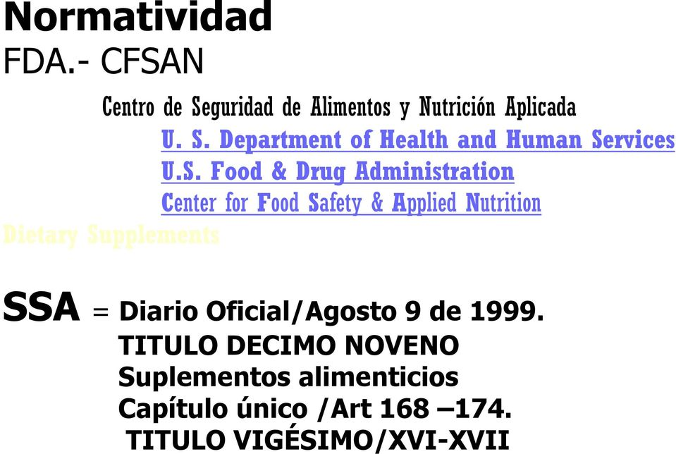 Supplements SSA = Diario Oficial/Agosto 9 de 1999.