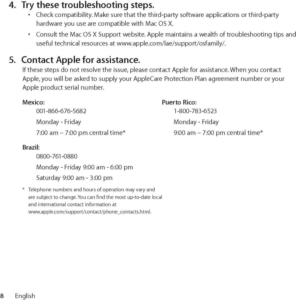 If these steps do not resolve the issue, please contact Apple for assistance.