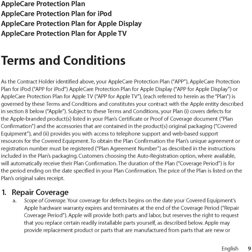 for Apple TV ( APP for Apple TV ), (each referred to herein as the Plan ) is governed by these Terms and Conditions and constitutes your contract with the Apple entity described in section 8 below (