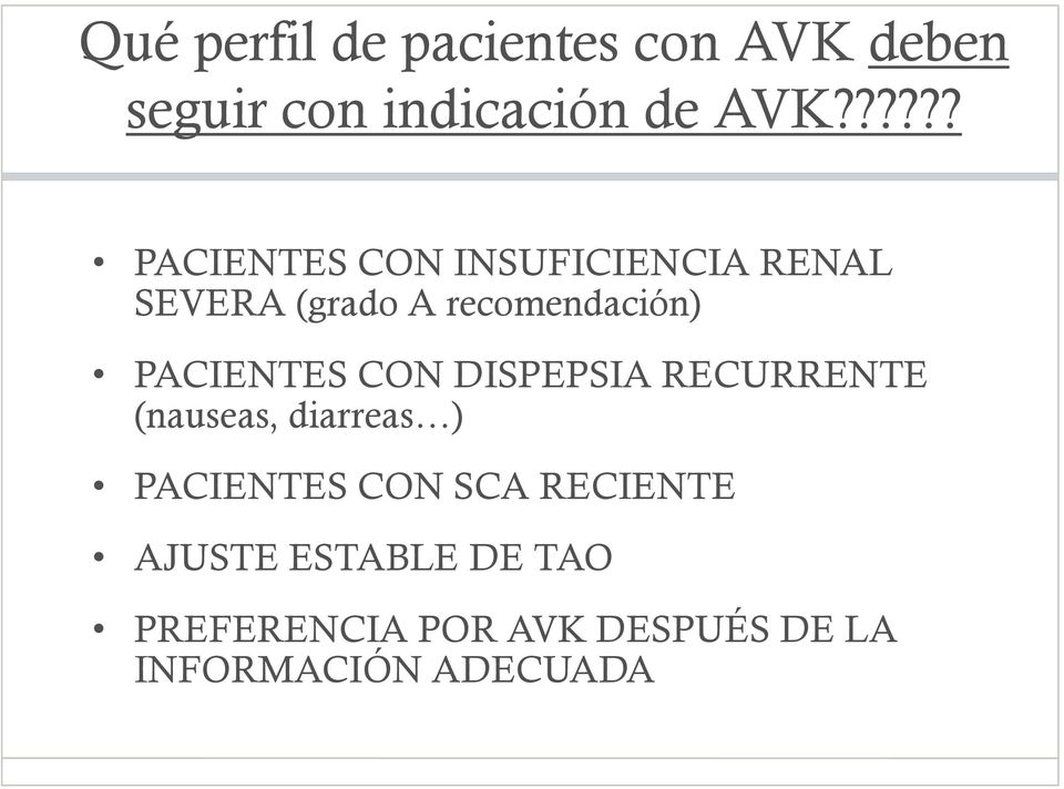 PACIENTES CON DISPEPSIA RECURRENTE (nauseas, diarreas ) PACIENTES CON SCA