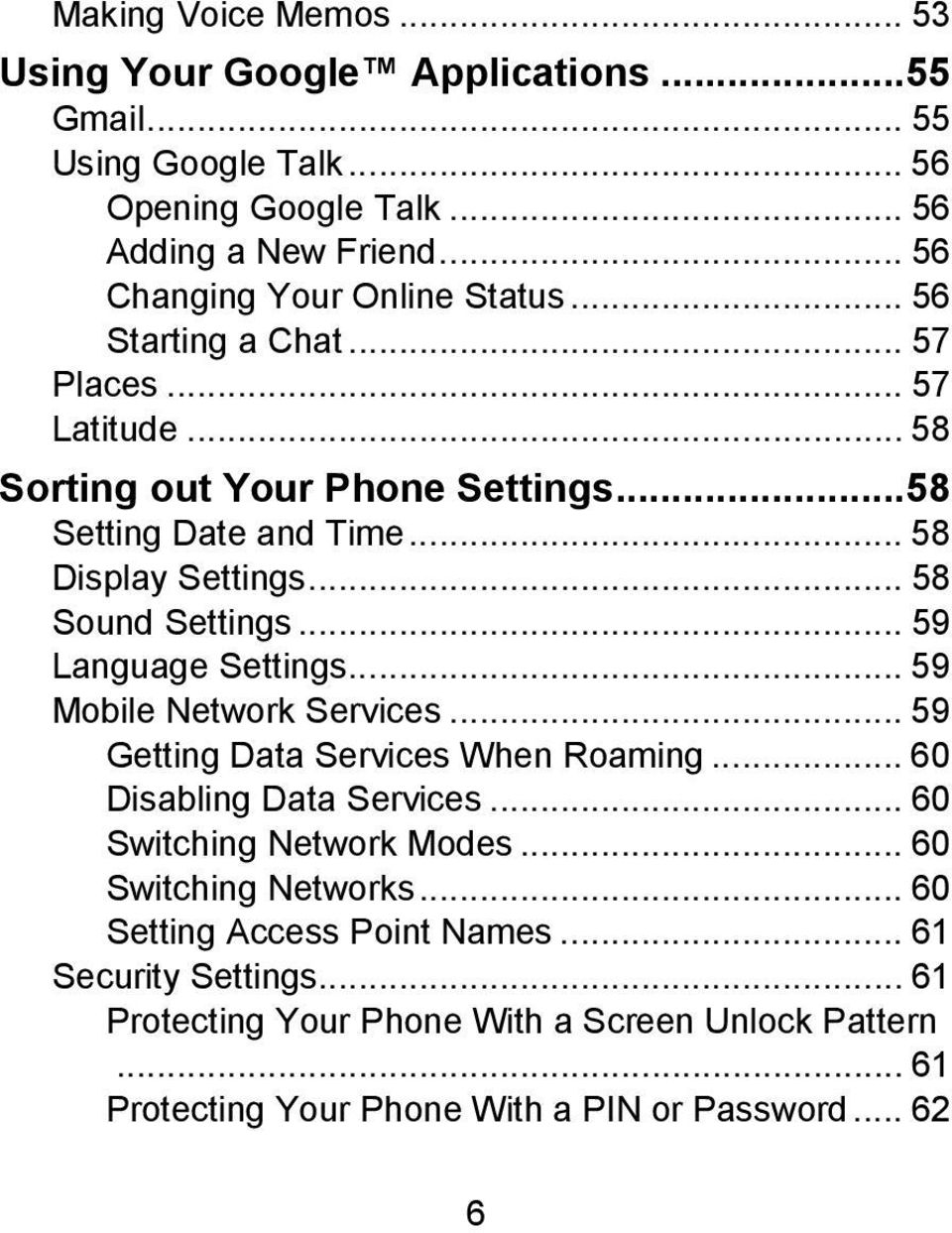 .. 58 Sound Settings... 59 Language Settings... 59 Mobile Network Services... 59 Getting Data Services When Roaming... 60 Disabling Data Services.