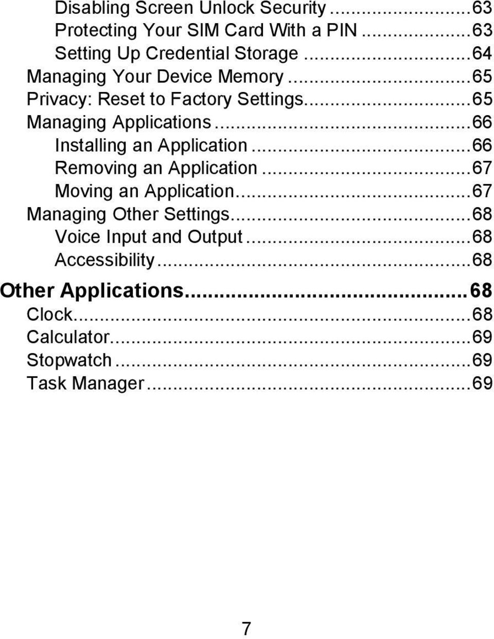 .. 66 Installing an Application... 66 Removing an Application... 67 Moving an Application... 67 Managing Other Settings.