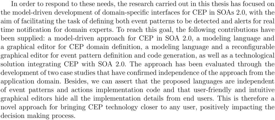 To reach this goal, the following contributions have been supplied: a model-driven approach for CEP in SOA 2.
