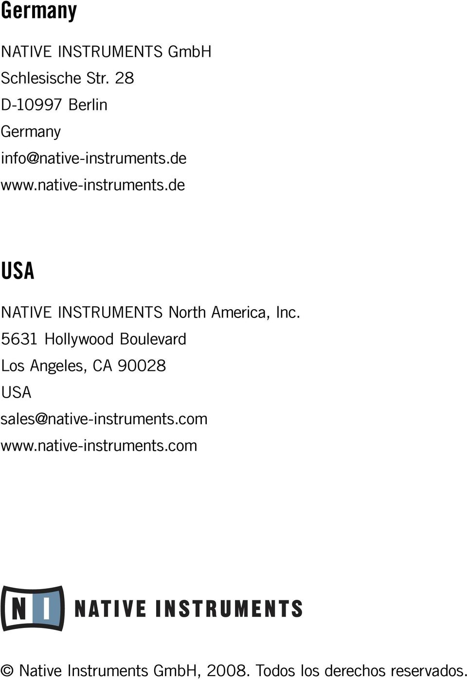 de www.native-instruments.de USA NATIVE INSTRUMENTS North America, Inc.
