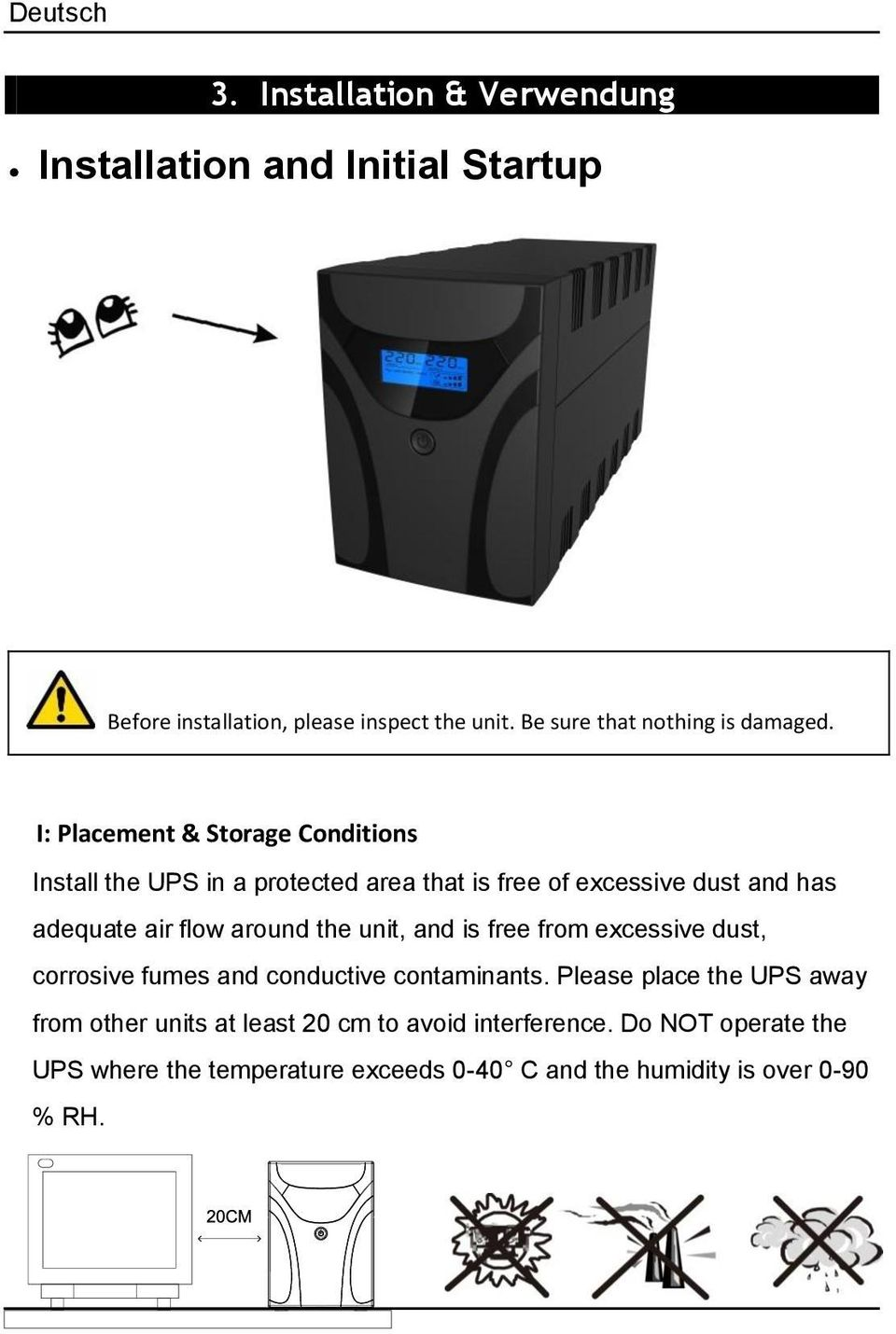 I: Placement & Storage Conditions Install the UPS in a protected area that is free of excessive dust and has adequate air flow around
