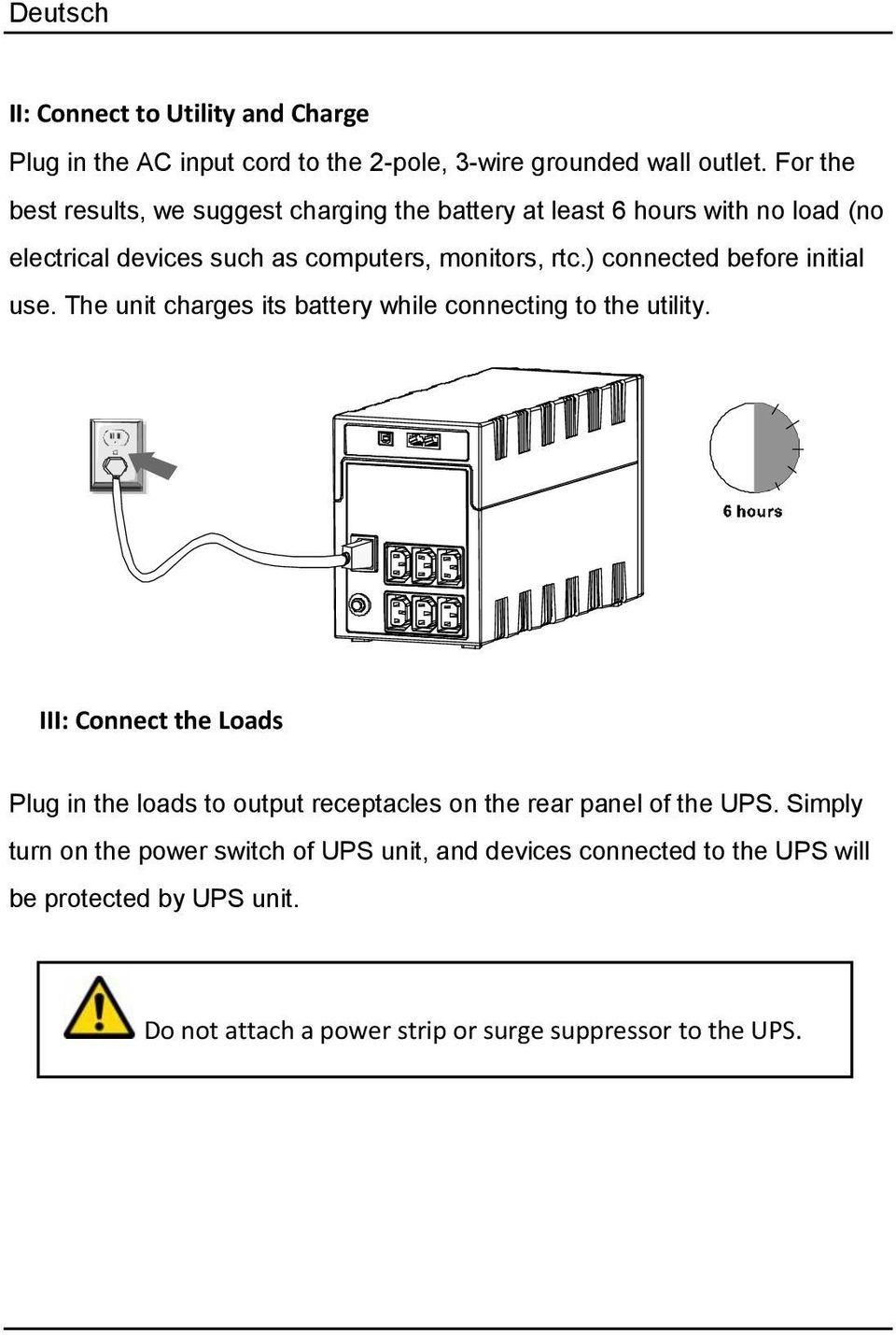 ) connected before initial use. The unit charges its battery while connecting to the utility.