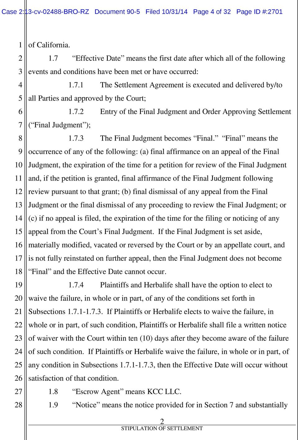 Final means the occurrence of any of the following: (a) final affirmance on an appeal of the Final Judgment, the expiration of the time for a petition for review of the Final Judgment and, if the