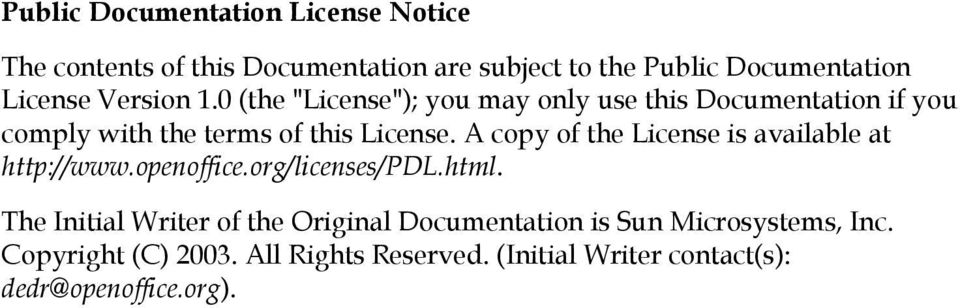 A copy of the License is available at http://www.openoffice.org/licenses/pdl.html.