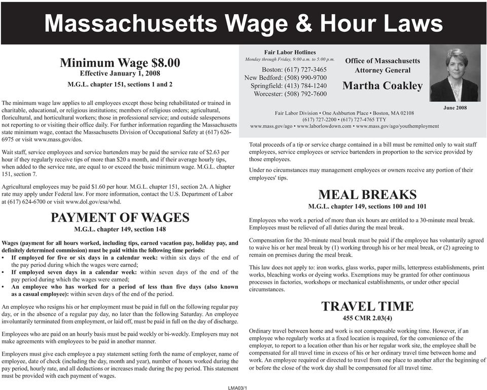 chapter 151, sections 1 and 2 The minimum wage law applies to all employees except those being rehabilitated or trained in charitable, educational, or religious institutions; members of religious