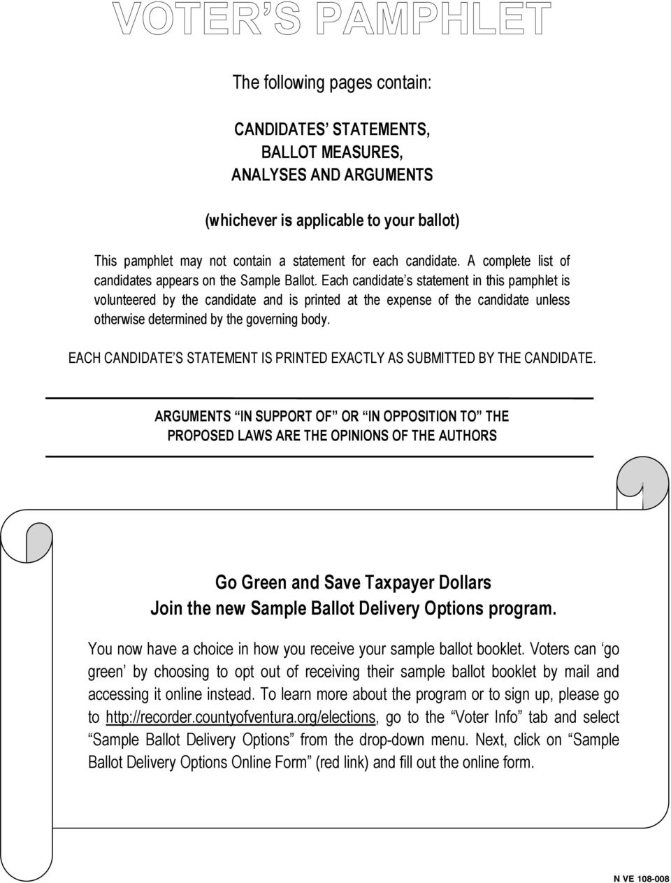 Each candidate s statement in this pamphlet is volunteered by the candidate and is printed at the expense of the candidate unless otherwise determined by the governing body.