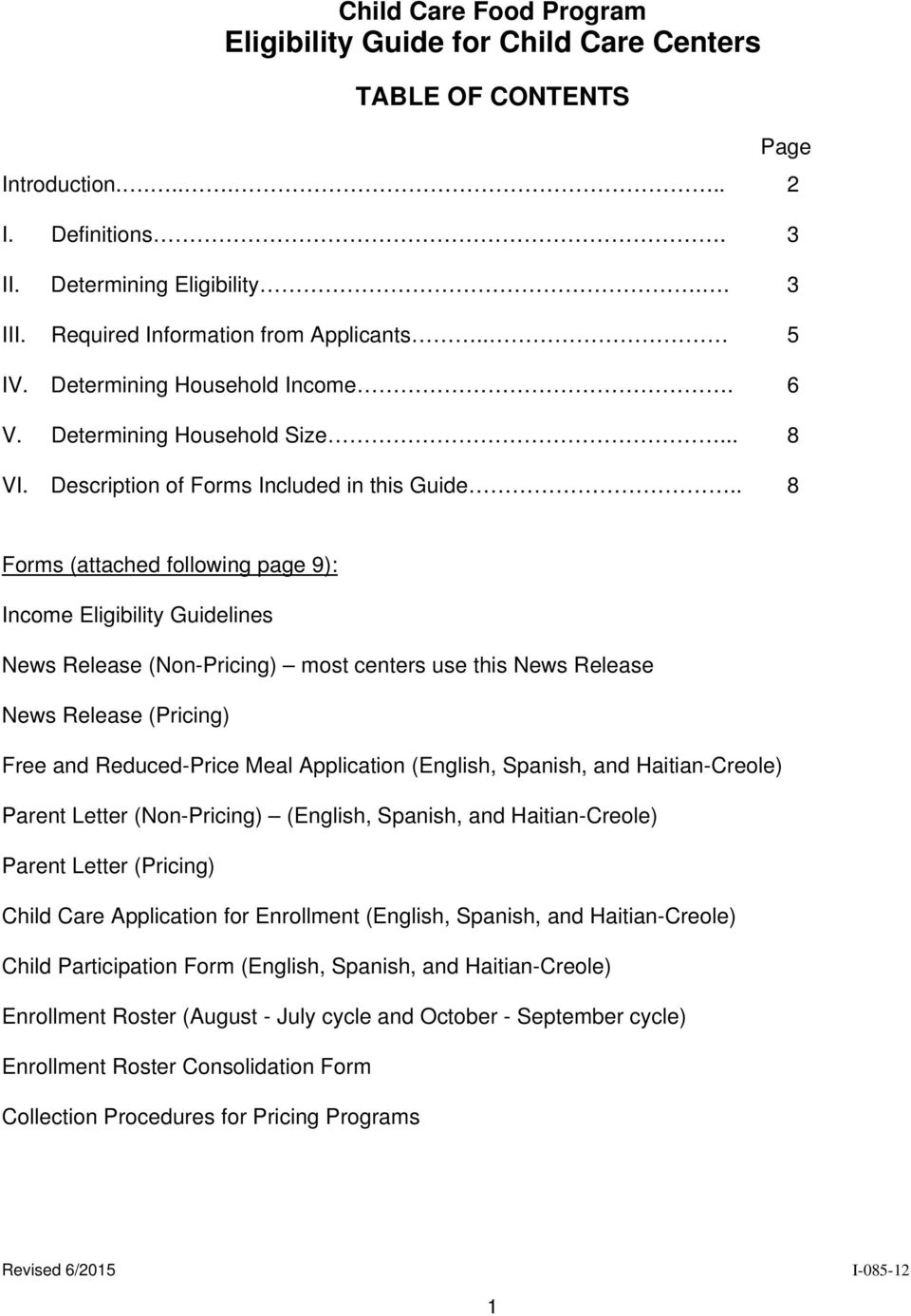 . 8 Page Forms (attached following page 9): Income Eligibility Guidelines News Release (Non-Pricing) most centers use this News Release News Release (Pricing) Free and Reduced-Price Meal Application