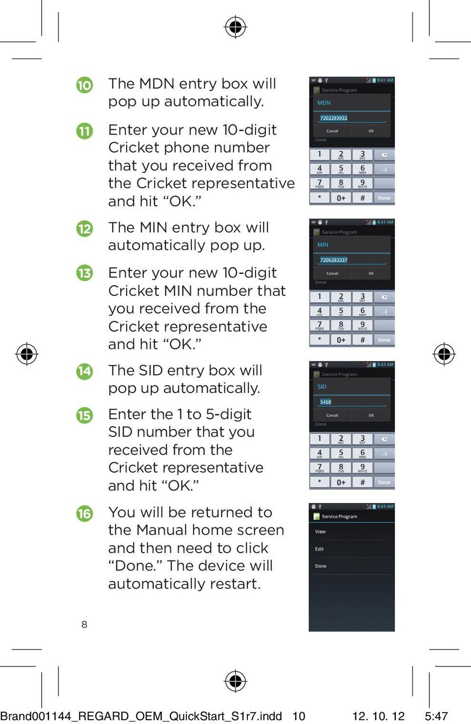 14 The SID entry box will pop up automatically. 15 Enter the 1 to 5-digit SID number that you received from the Cricket representative and hit OK.