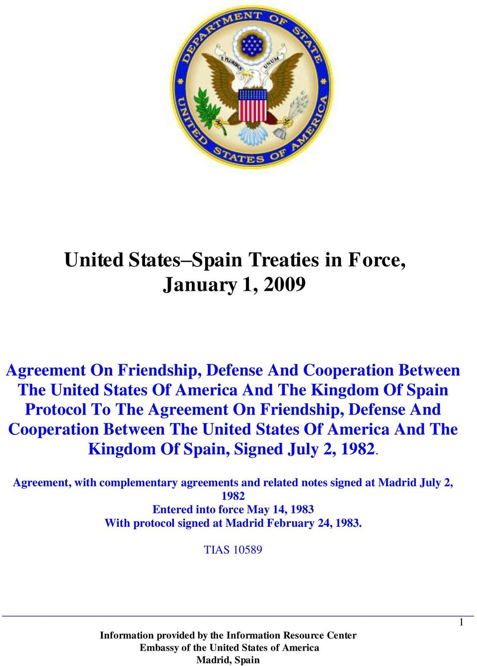 Agreement, with complementary agreements and related notes signed at Madrid July 2, 1982 Entered into force