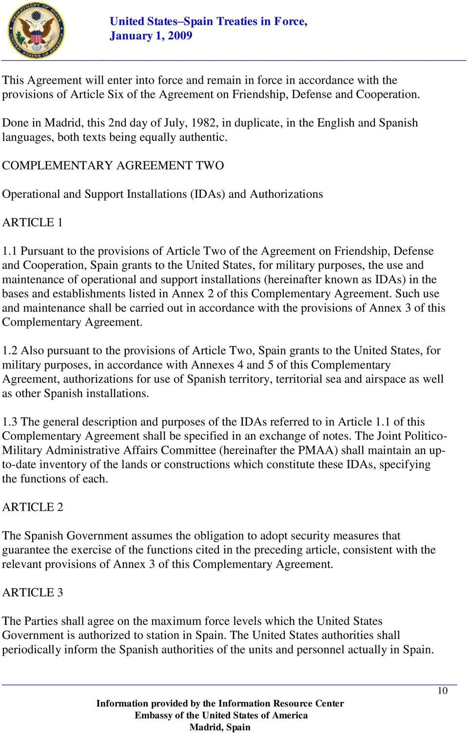 COMPLEMENTARY AGREEMENT TWO Operational and Support Installations (IDAs) and Authorizations ARTICLE 1 1.