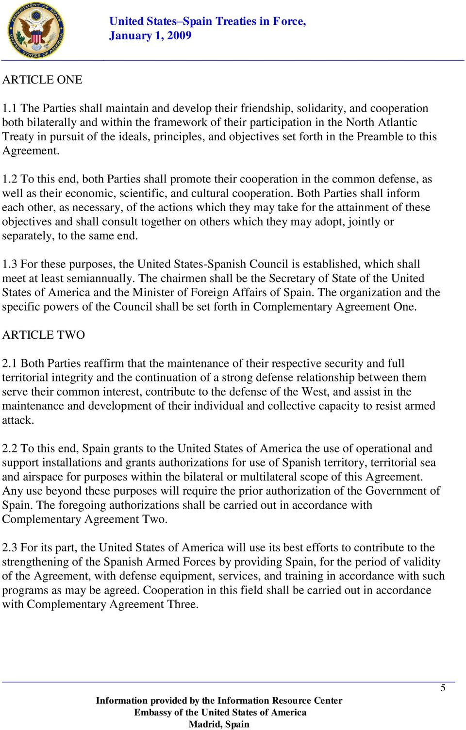 ideals, principles, and objectives set forth in the Preamble to this Agreement. 1.