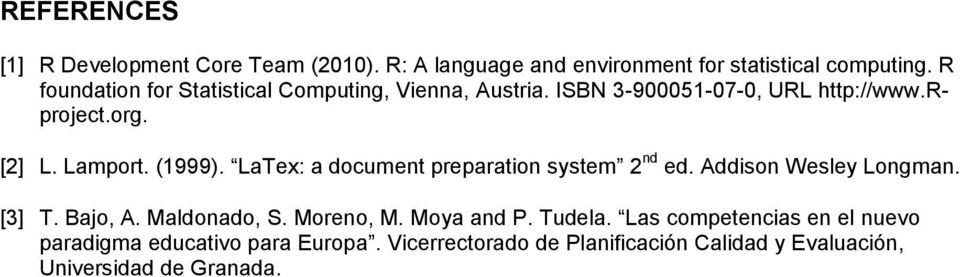 (1999). LaTex: a document preparation system 2 nd ed. Addison Wesley Longman. [3] T. Bajo, A. Maldonado, S. Moreno, M.