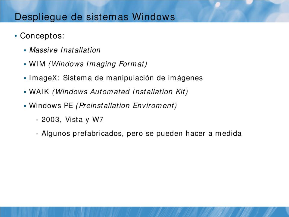 WAIK (Windows Automated Installation Kit) Windows PE (Preinstallation