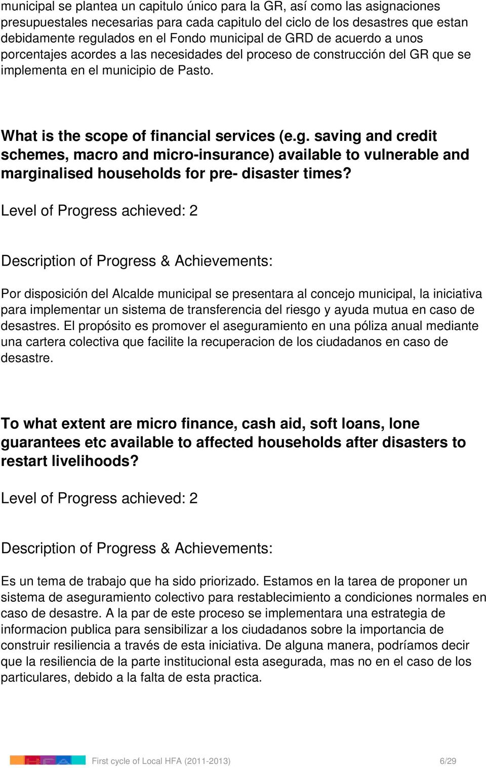 saving and credit schemes, macro and micro-insurance) available to vulnerable and marginalised households for pre- disaster times?