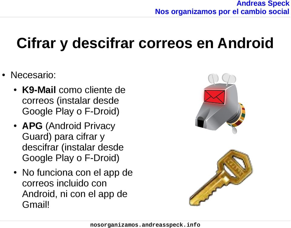 Guard) para cifrar y descifrar (instalar desde Google Play o F-Droid) No