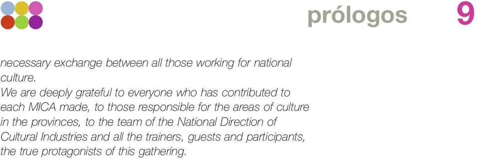 responsible for the areas of culture in the provinces, to the team of the National