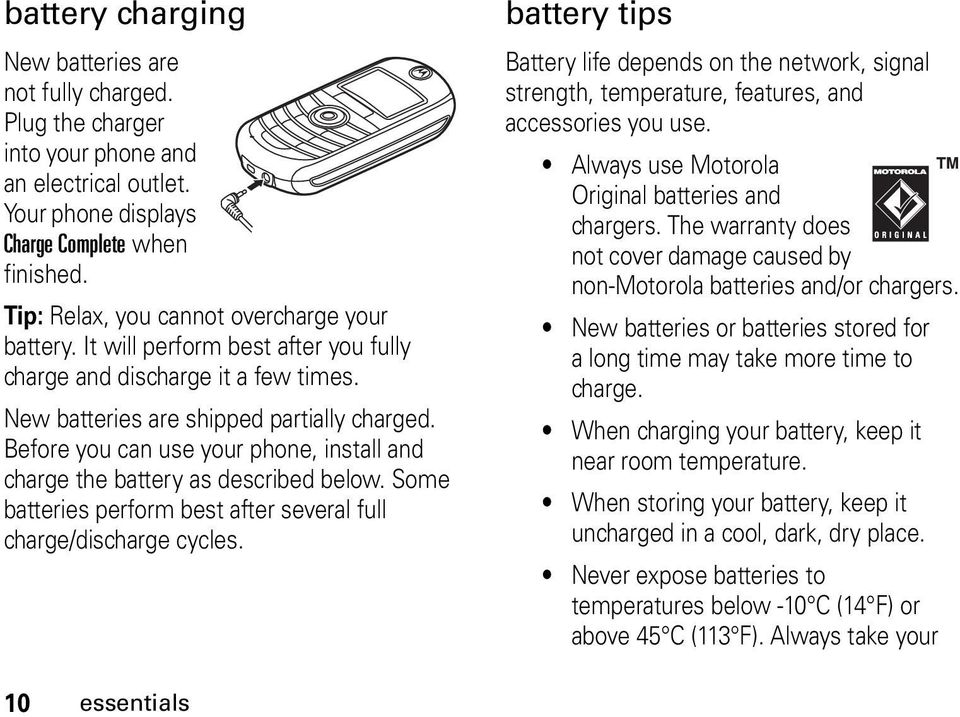 Before you can use your phone, install and charge the battery as described below. Some batteries perform best after several full charge/discharge cycles.