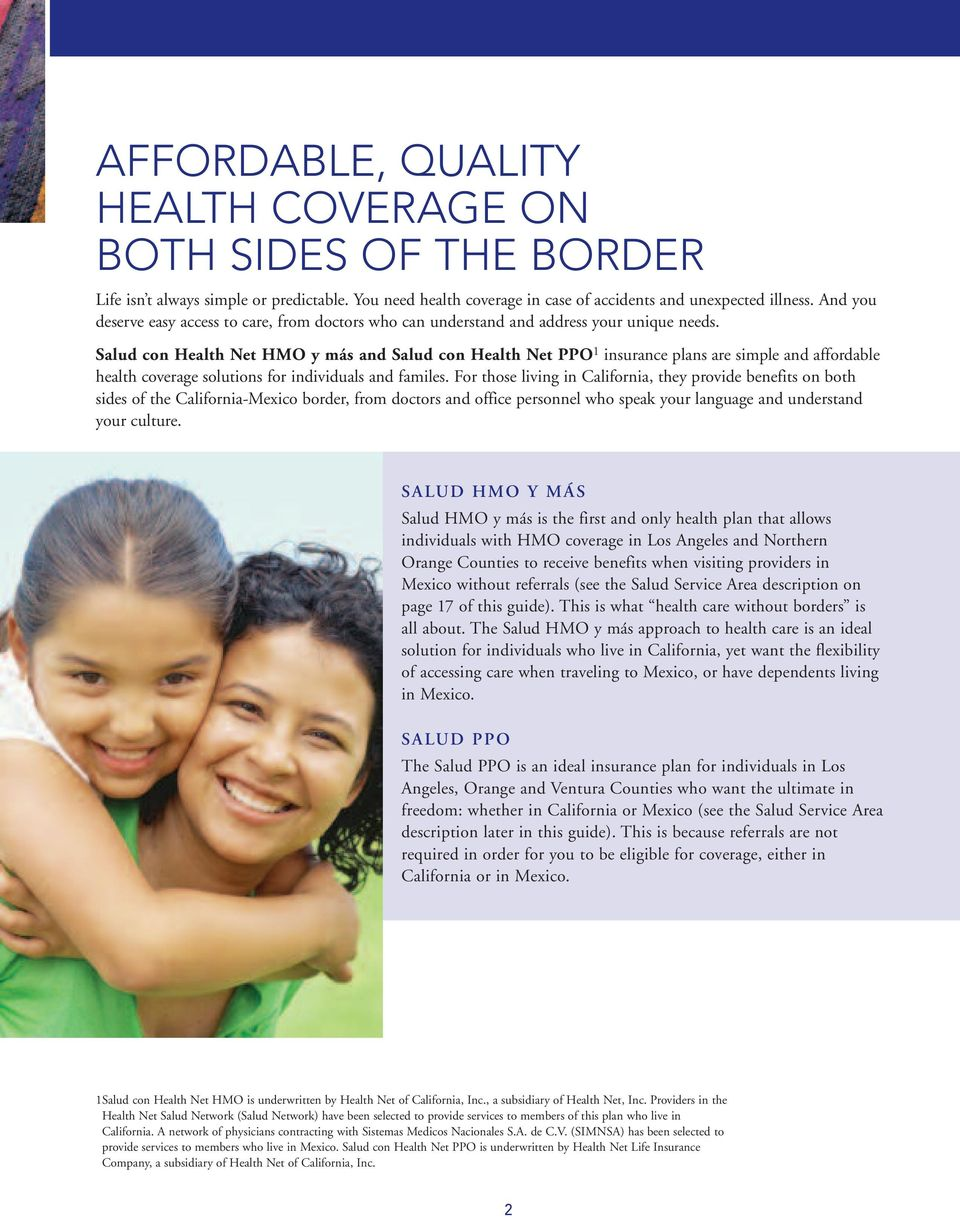 Salud con Health Net HMO y más and Salud con Health Net PPO 1 insurance plans are simple and affordable health coverage solutions for individuals and familes.