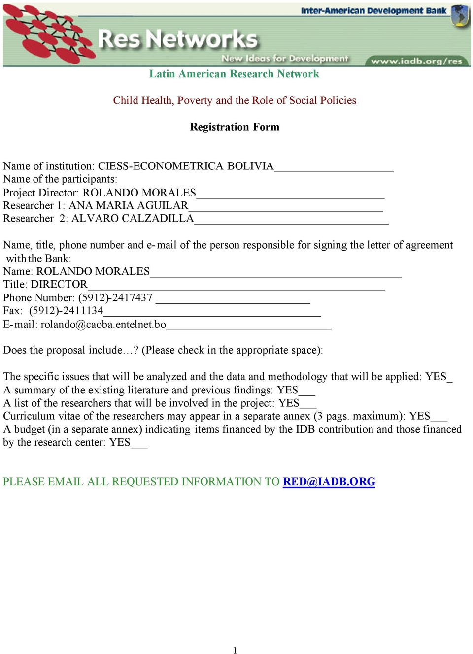 ROLANDO MORALES Title: DIRECTOR Phone Number: (5912)-2417437 Fax: (5912)-2411134 E-mail: rolando@caoba.entelnet.bo Does the proposal include?