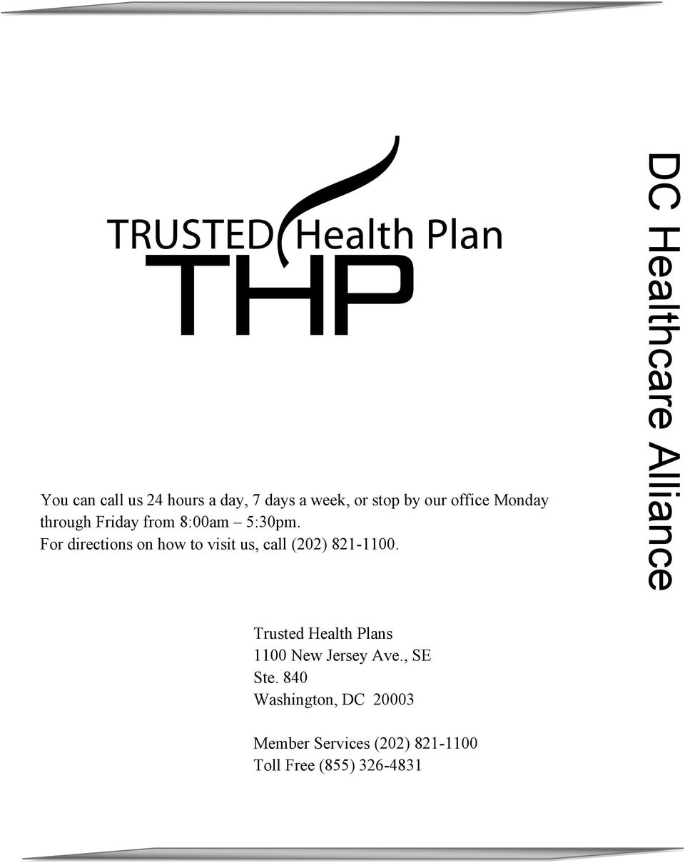 DC Healthcare Alliance You can call us 24 hours a day, 7 days a week, or stop by