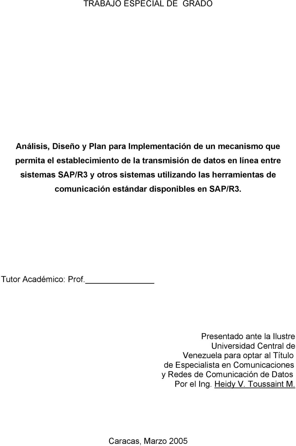disponibles en SAP/R3. Tutor Académico: Prof.