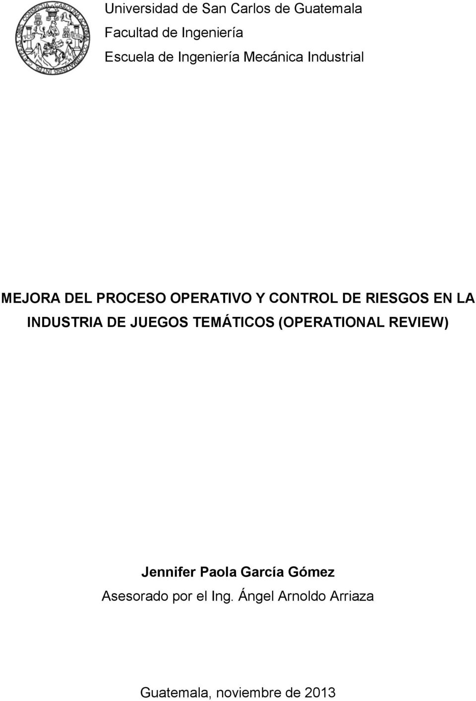 RIESGOS EN LA INDUSTRIA DE JUEGOS TEMÁTICOS (OPERATIONAL REVIEW) Jennifer