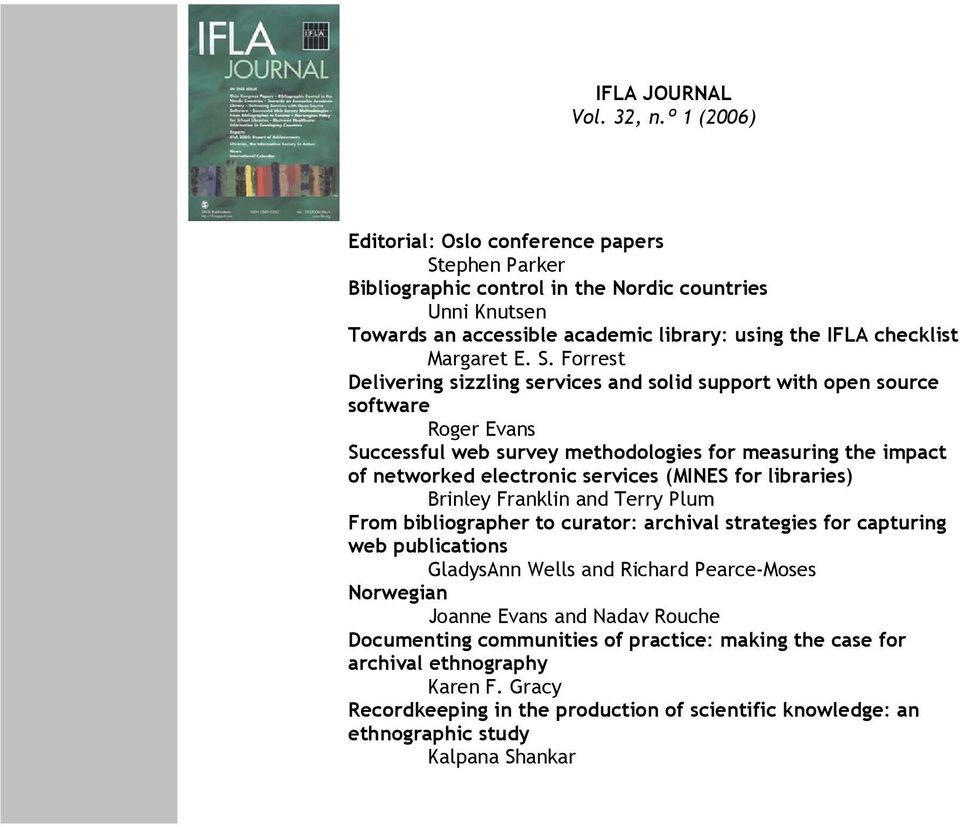 ephen Parker Bibliographic control in the Nordic countries Unni Knutsen Towards an accessible academic library: using the IFLA checklist Margaret E. S.
