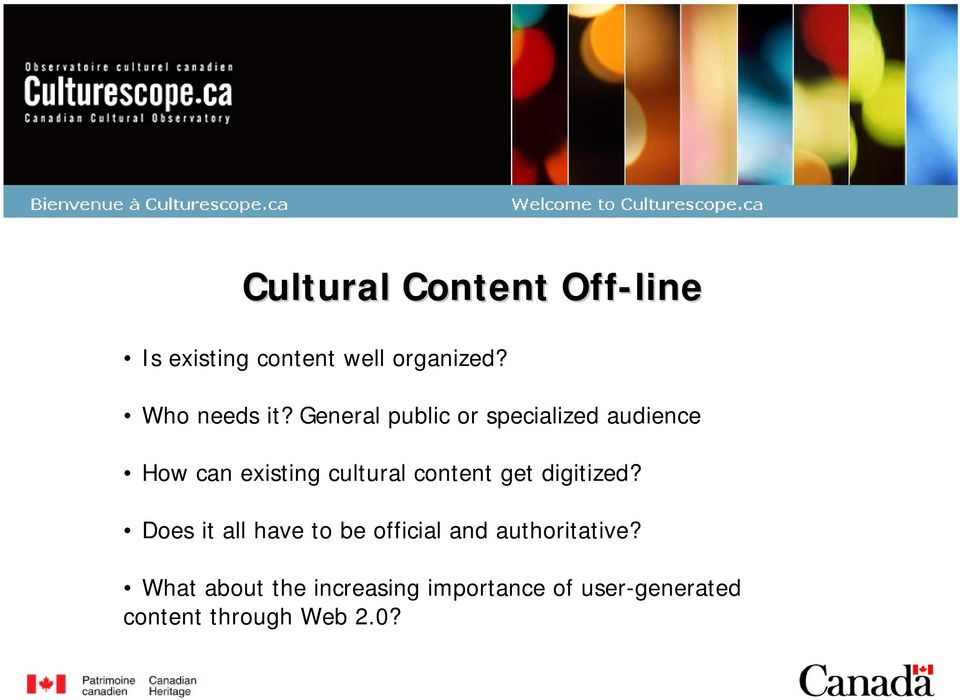 General public or specialized audience How can existing cultural content