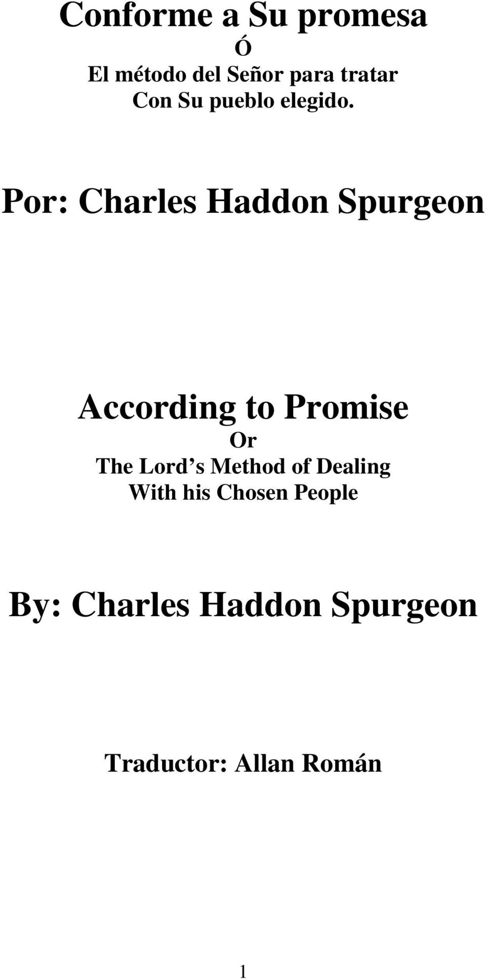 Por: Charles Haddon Spurgeon According to Promise Or The