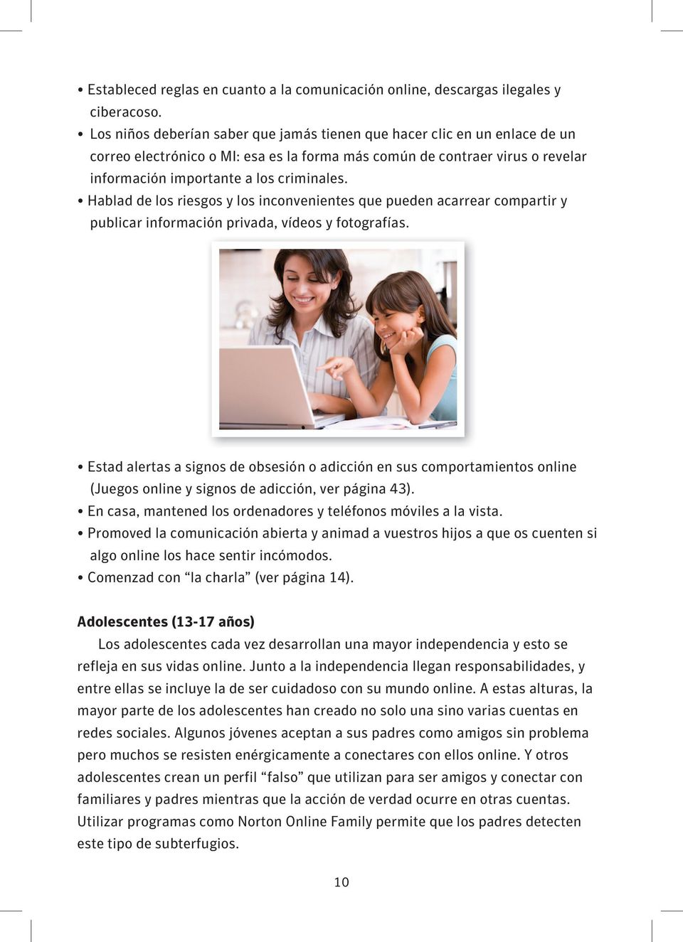(see Online Gaming and Signs of Addiction, see page 43). Los Keep niños computers deberían saber and cell que phones jamás visible tienen in que the hacer house.