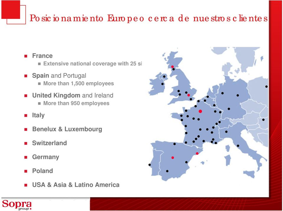 Kingdom and Ireland More than 950 employees Italy Benelux & Luxembourg
