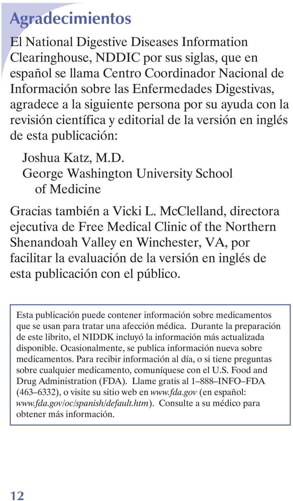 George Washington University School of Medicine Gracias también a Vicki L.
