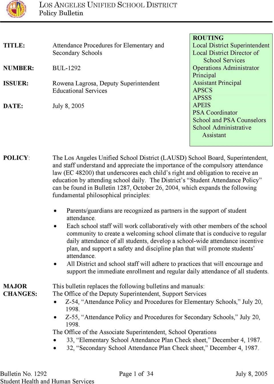 Administrative Assistant POLICY: The Los Angeles Unified School District (LAUSD) School Board, Superintendent, and staff understand and appreciate the importance of the compulsory attendance law (EC