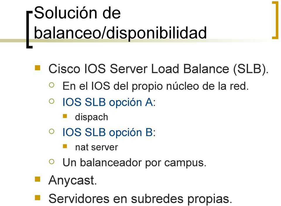 IOS SLB opción A: dispach IOS SLB opción B: nat server Un