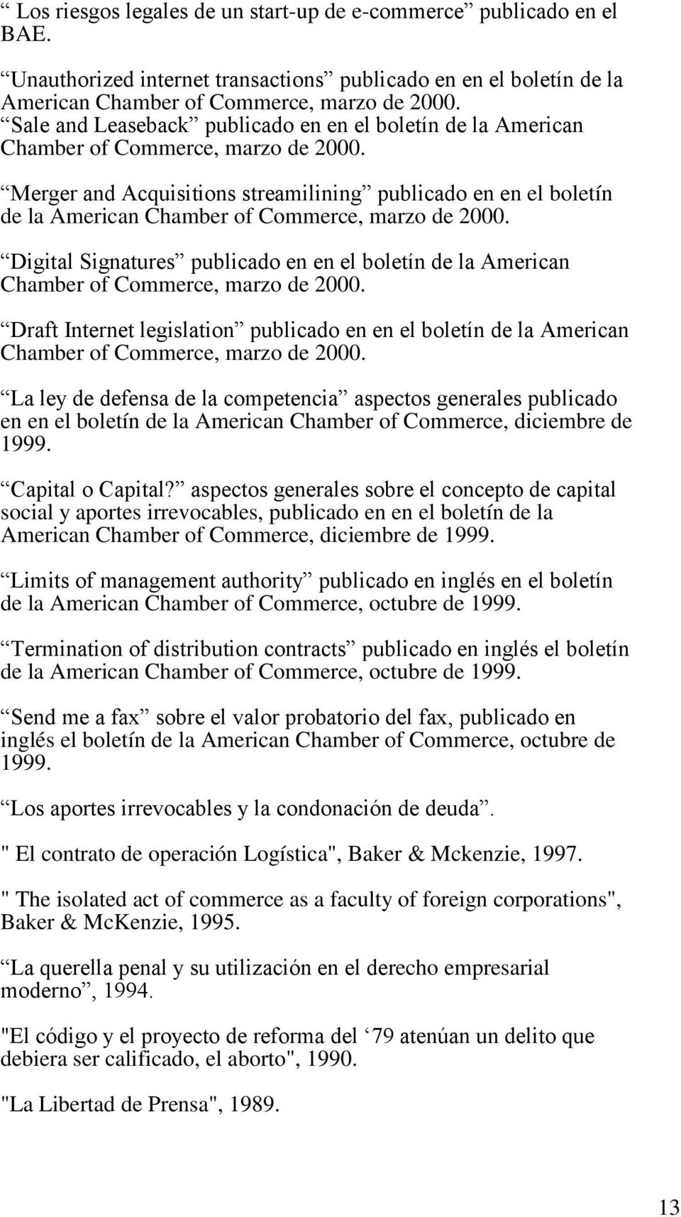 Merger and Acquisitions streamilining publicado en en el boletín de la American Chamber of Commerce, marzo de 2000.