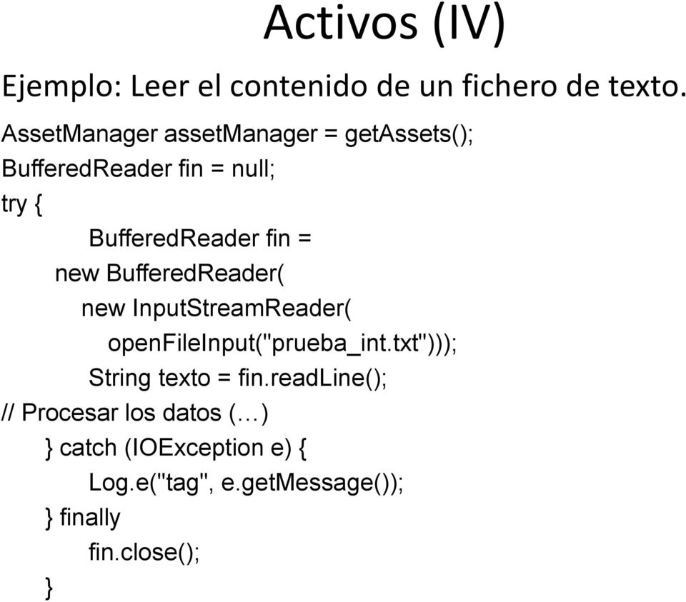 "= new BufferedReader( new InputStreamReader( openfileinput(""prueba_int."