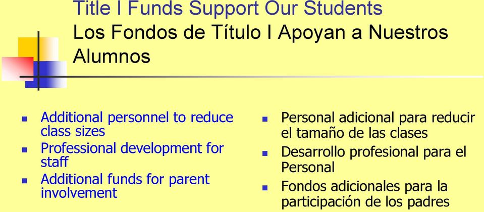 Additional funds for parent involvement Personal adicional para reducir el tamaño de