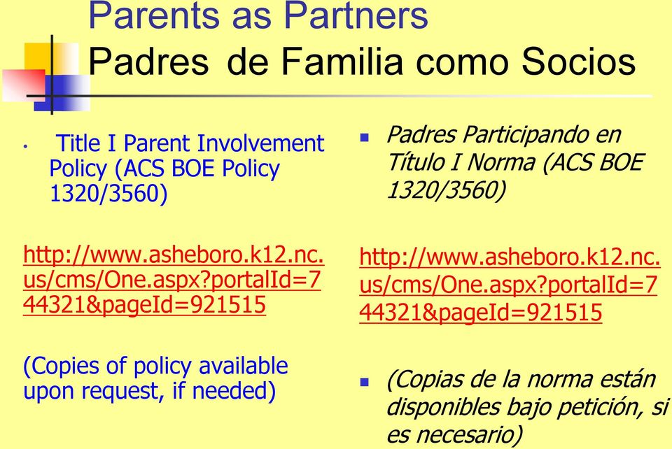 portalid=7 44321&pageId=921515 (Copies of policy available upon request, if needed) Padres Participando en