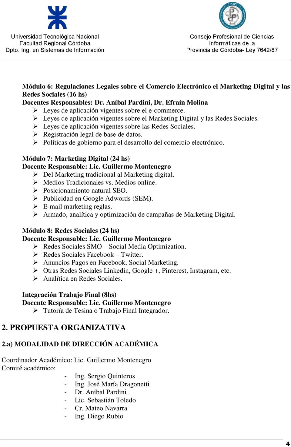 Registración legal de base de datos. Políticas de gobierno para el desarrollo del comercio electrónico. Módulo 7: Marketing Digital (24 hs) Del Marketing tradicional al Marketing digital.