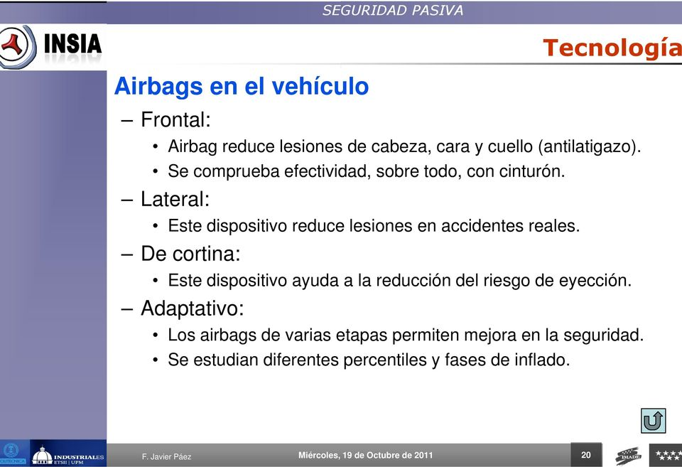 Lateral: Este dispositivo reduce lesiones en accidentes reales.